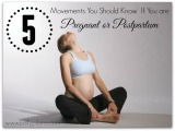 5 Movements You Should Know  If You are Pregnant or Postpartum